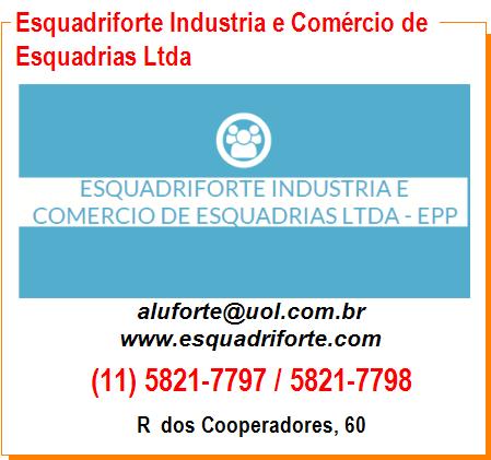Esquadriforte Industria e Comércio de Esquadrias Ltda