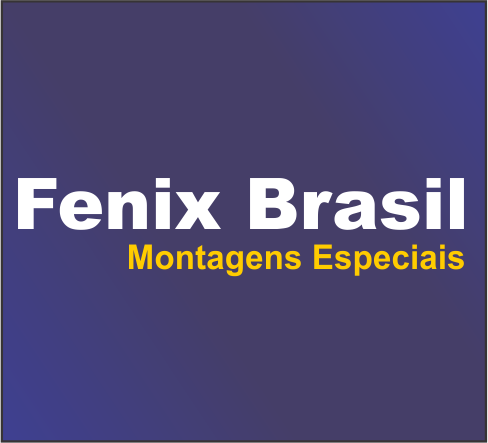 Fenix Brasil Montagens Especiais
